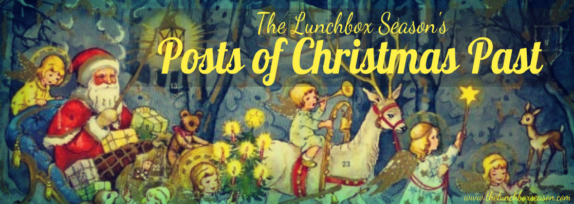 The Lunchbox Season's Posts of Christmas Past