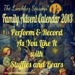 Family Advent Calendar Bonus Post, December 29: Perform and Record As You Like It with Stuffies and Bears