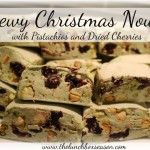 Family Advent Calendar, Day 10: Make & Eat Chewy Christmas Nougat [with Pistachios and Dried Cherries]