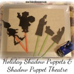 Family Advent Calendar, Day 12: Make a Shadow Puppet Theatre and Christmas Shadow Puppets