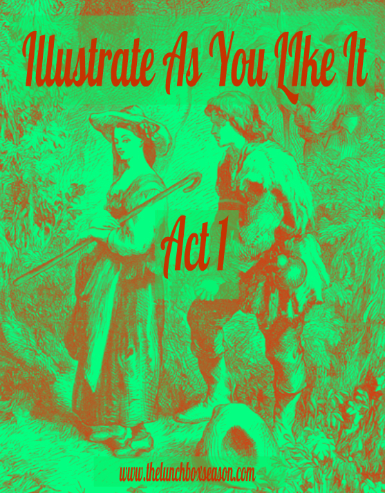 Illustrate As You LIke It Act One