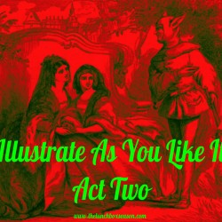 Illustrate As You Like It Act Two
