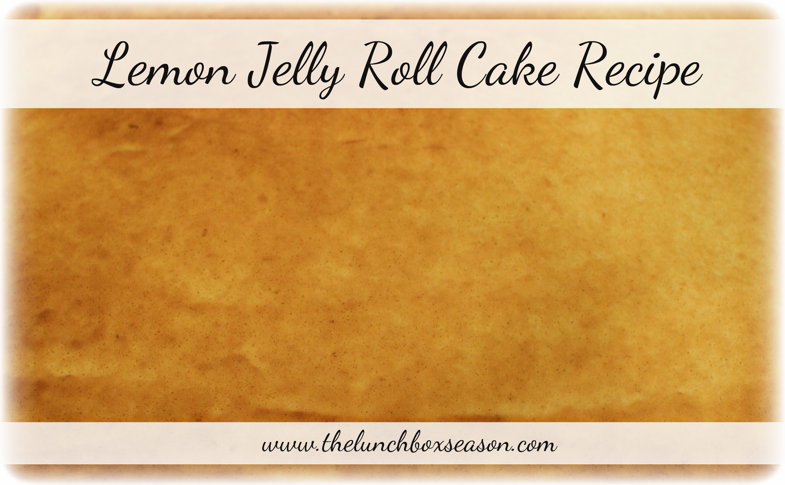 Lemon Jelly Roll Cake Recipe