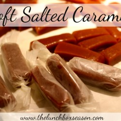 Soft Salted Caramels From the Lunchbox Season