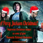 Family Advent Calendar, Day 11: A Percy Jackson Christmas? Improvise Christmas Scenes as some of Your Favourite Fictional Characters