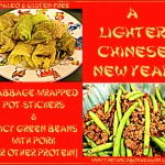 "Year of the Horse: A Lighter Chinese New Year Feast, Cabbage-Wrapped ""Pot-Stickers"" and Spicy Green Beans with Pork [or other Protein]"