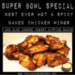 Super Bowl Special: Best Ever Hot and Spicy Baked Chicken Wings with Blue Cheese Yogurt Dipping Sauce