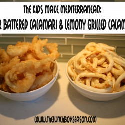 The Kids Make Mediterranean Beer Battered Calamari and Lemony Grilled Calamari