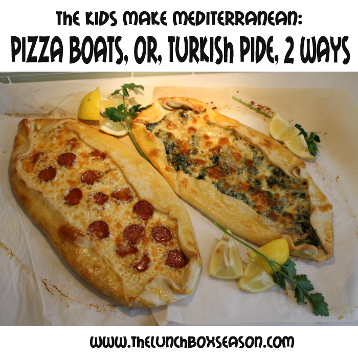 The Kids Make Mediterranean - Pizza Boats, or Turkish Pide, two ways