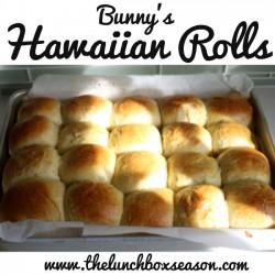 Bunny's Hawaiian Rolls Recipe from the Lunchbox Season King's Hawaiian Bread Copy Cat Recipe