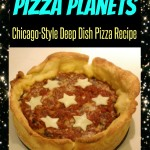 Deep-Space Pizza Planets - Chicago-Style Deep Dish Pizza Recipe
