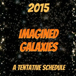 March Break 2015 Imagined Galaxies a Tentative Schedule The Lunchbox Season