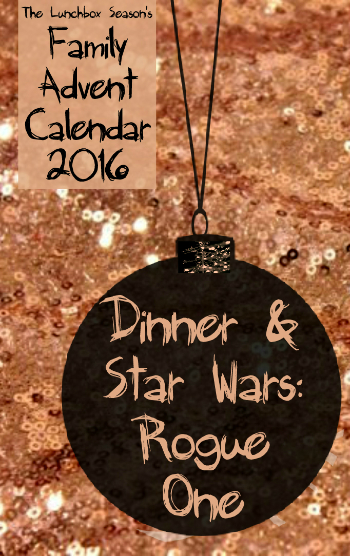 16-dinner-and-star-wars-rogue-one-family-advent-calendar-2016