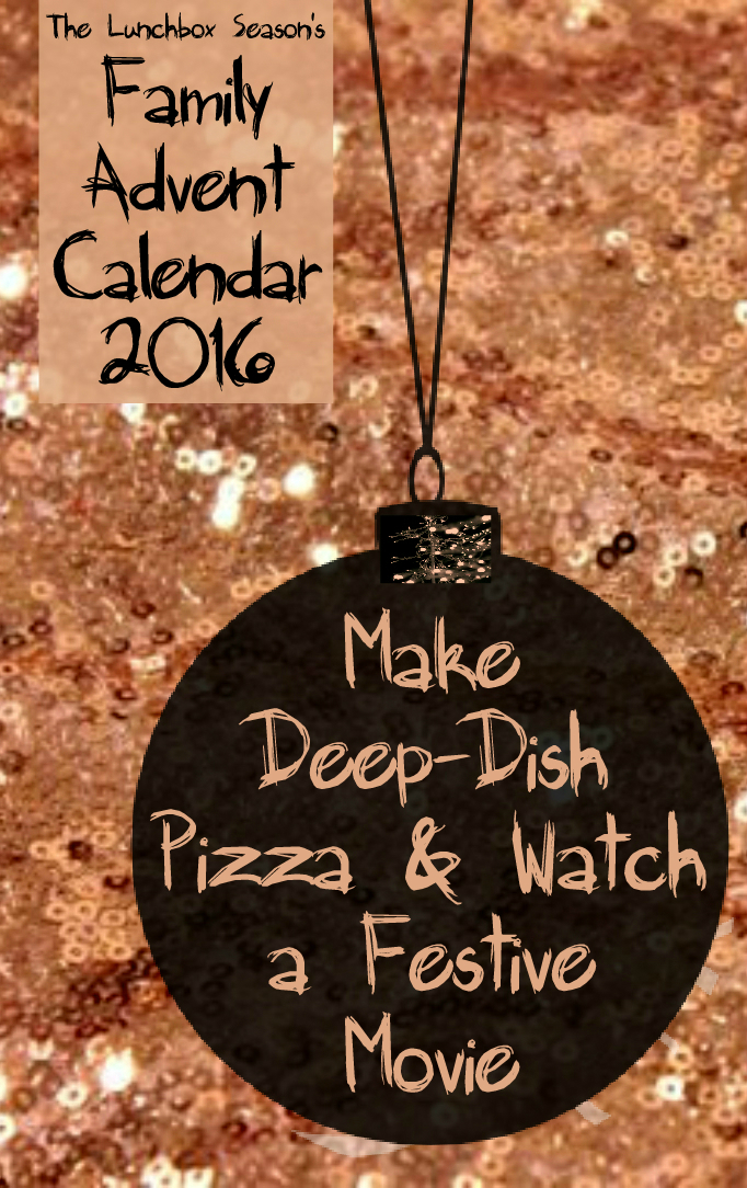 9-make-deep-dish-pizza-and-movie-daily-advent-calendar-2016