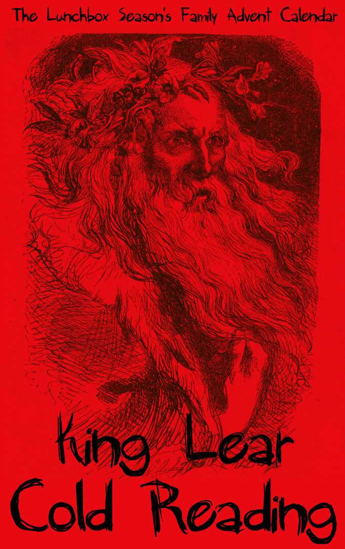 king-lear-cold-reading-the-lunchbox-seasons-family-advent-calendar