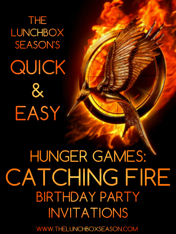 Quick Easy Hunger Games Catching Fire Birthday Party Invitations