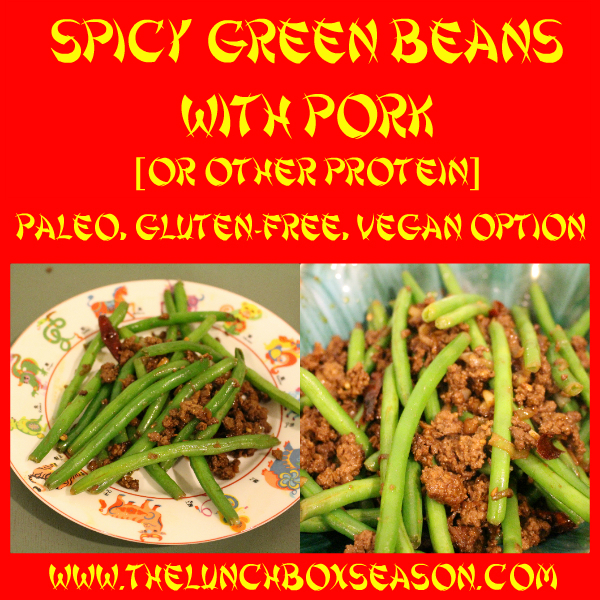 Spicy Green Beans with Pork or Other Protein Chinese New Year Recipe