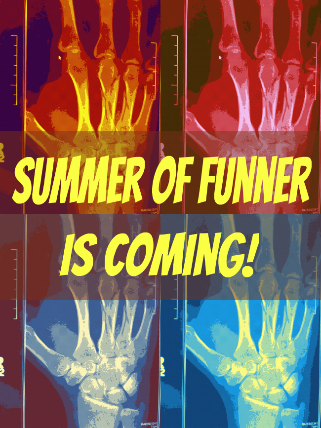 Summer of Funner is Coming