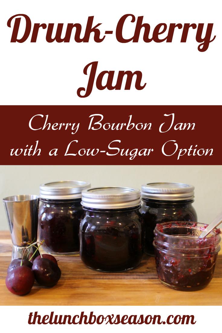 Drunk Cherry Jam  Cherry Bourbon Jame with a Low-Sugar Option