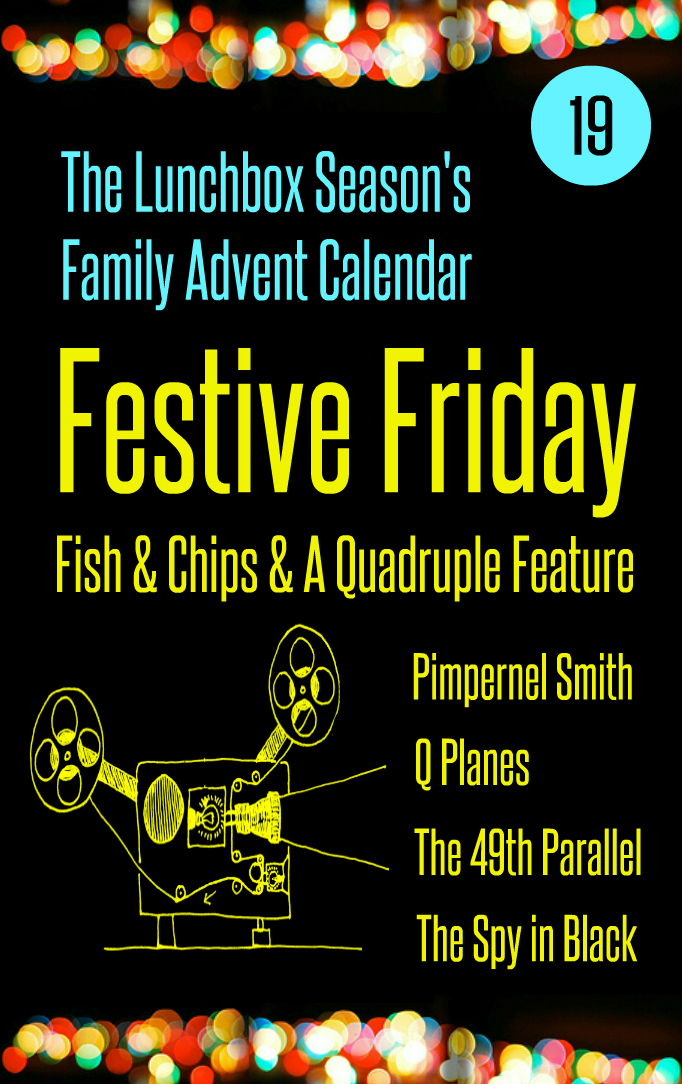 Advent Day 19 Festive Friday Fish & Chips & A Quadruple Feature