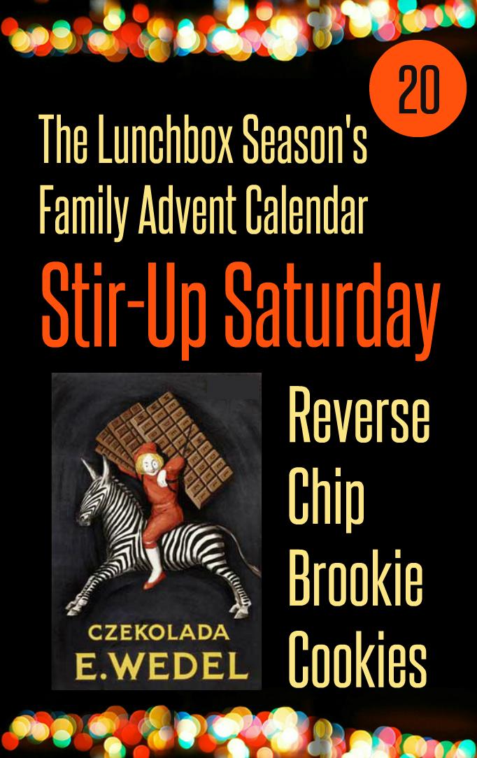 Advent Day 20 Stir Up Saturday Reverse Chip Brookie Cookies
