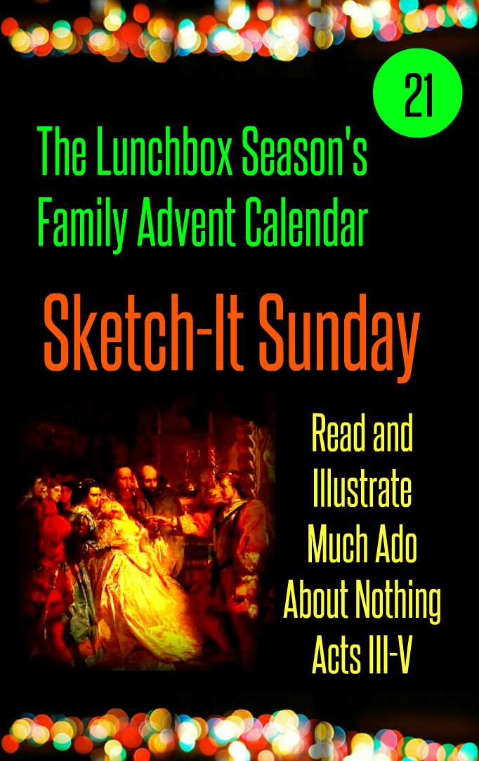 Advent Day 21, Sketch-It Sunday, Read and Illustrate Much Ado About Nothing Acts III-V