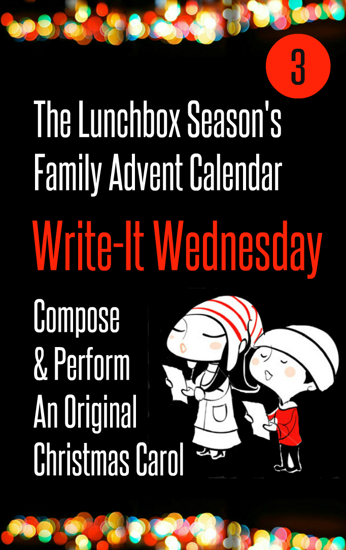 Advent Day 3 Write-It Wednesday Compose and Perform an Original Christmas Carol