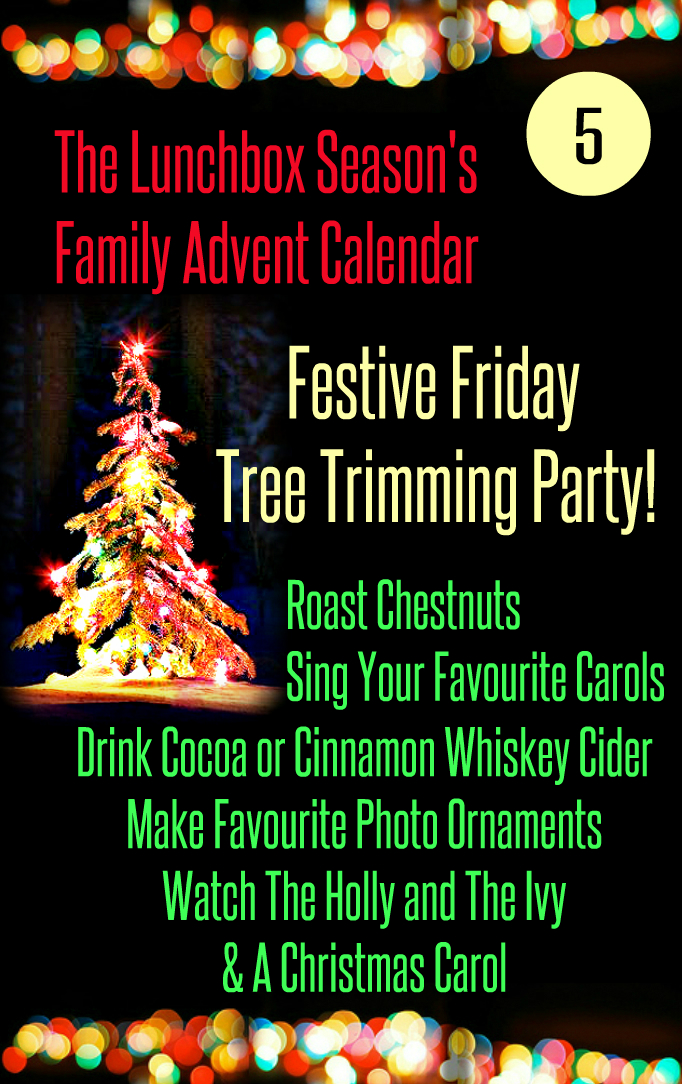 Advent Day 5 Festive Friday Tree Trimming Party