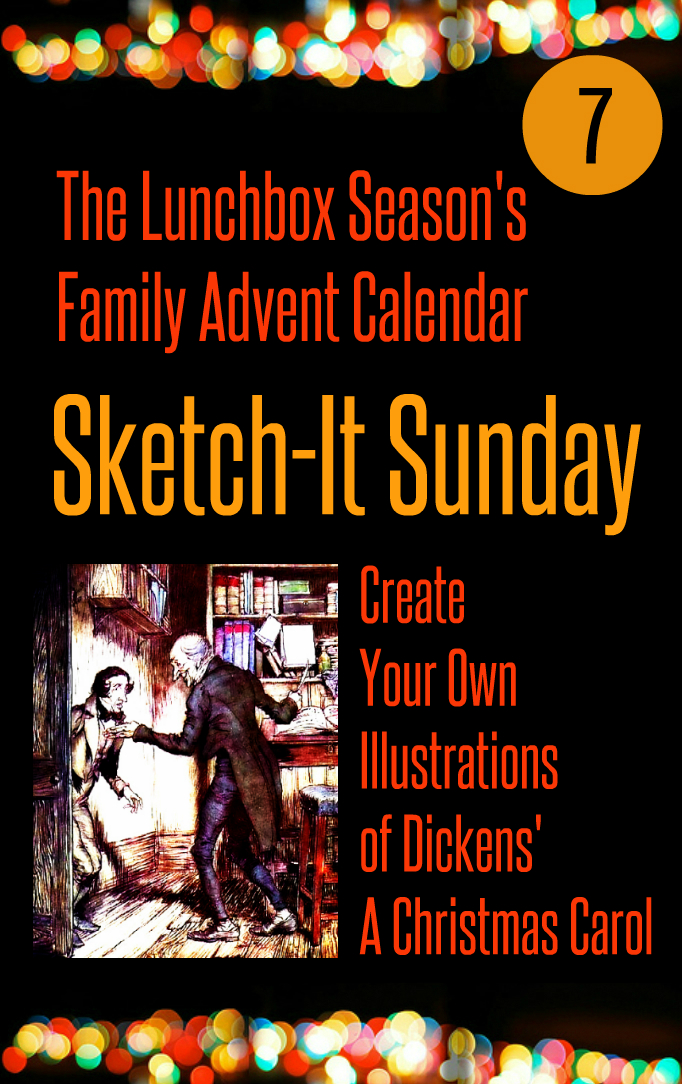 Advent Day 7, Sketch-It Sunday, Create Your Own Illustrations of Dickens' A Christmas Carol