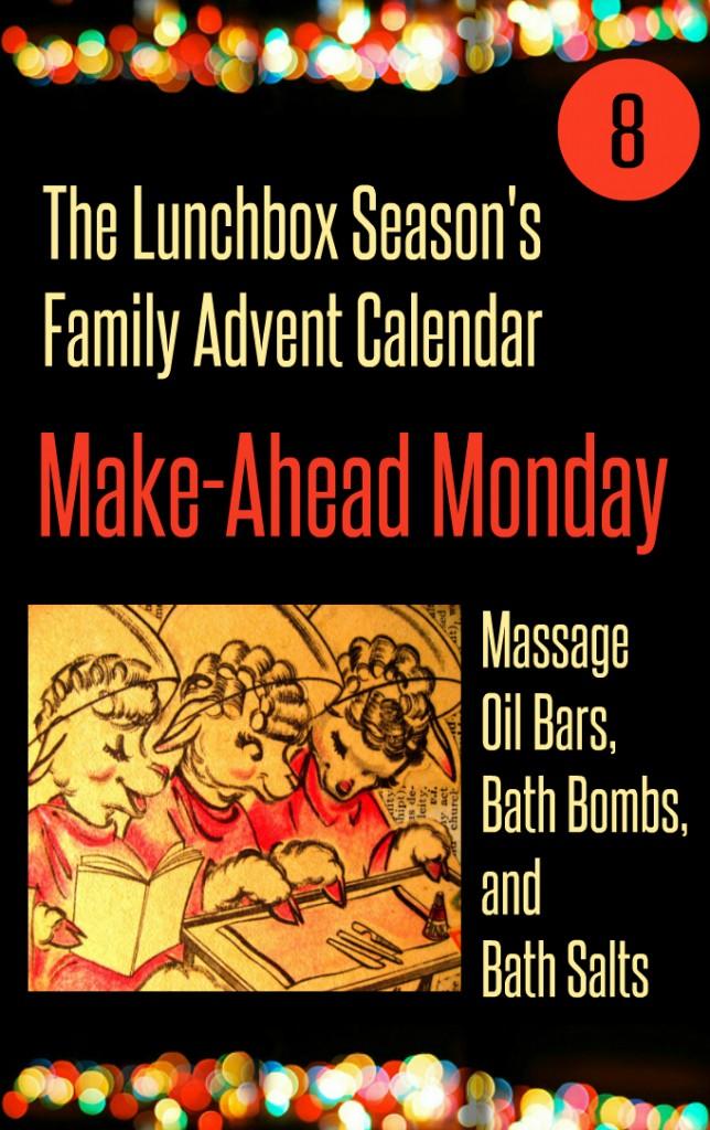 Advent Day 8 Make-Ahead Monday Massage Oil bars, bath bombs, and bath salts