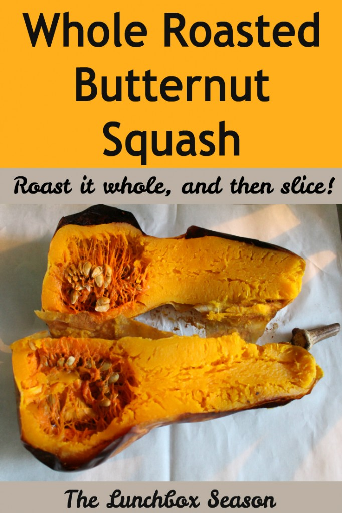 Whole Roasted Butternut Squash Roast it Whole and Then Slice!