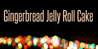 Gingerbread Jelly Roll Cake