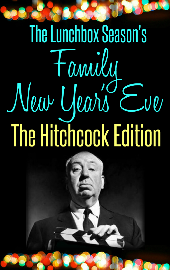 The Lunchbox Season's Family New Year's Eve - The Hitchcock Edition