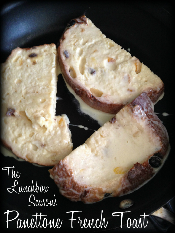 The Lunchbox Season's Panettone French Toast  One of our Best Recipes!