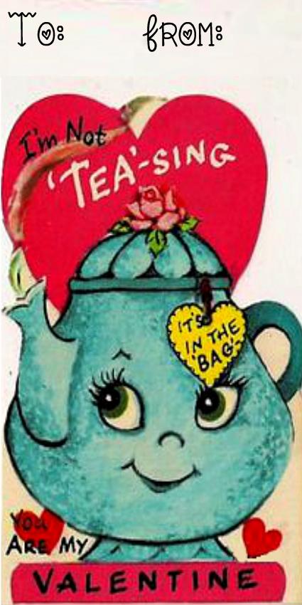 9. Not Teasing Tea Valentine