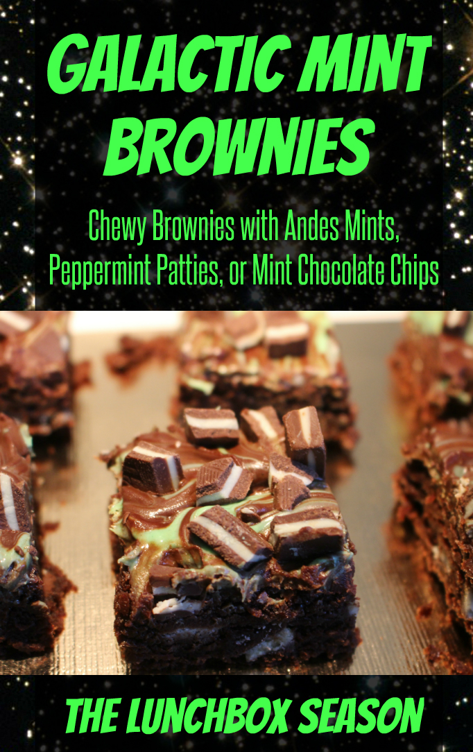 Galactic Mint Brownies Chewy Brownies with Andes Mints Peppermint Patties or Mint Chocolate Chips from The Lunchbox Season Header
