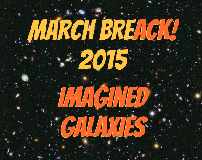 MarchBREACK2015 Imagined Galaxies