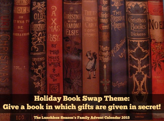 Holiday Book Swap Theme Give a Book in which gifts are given in secret The Lunchbox Season's Family Advent Calendar