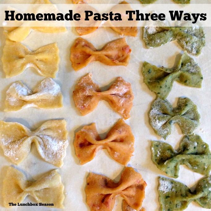 Homemade Pasta Three Ways Recipes from The Lunchbox Season