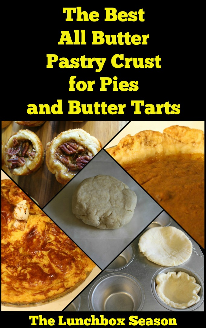The Best All Butter Pastry Crust for Pies and Butter Tarts Recipe from The Lunchbox Season