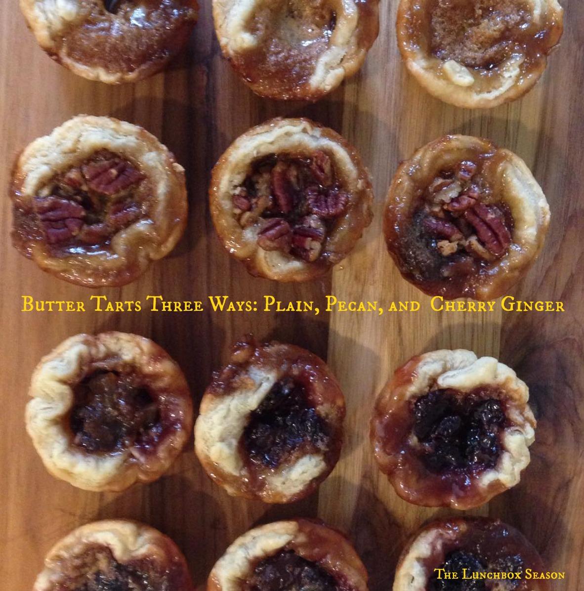 Butter Tarts Three Ways Plain Pecan and Cherry Ginger amaaazing recipejpg