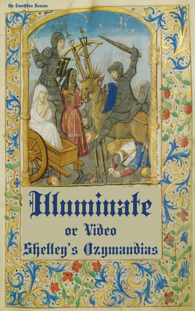 Illuminate or Video Shelley's Ozymandias for Advent