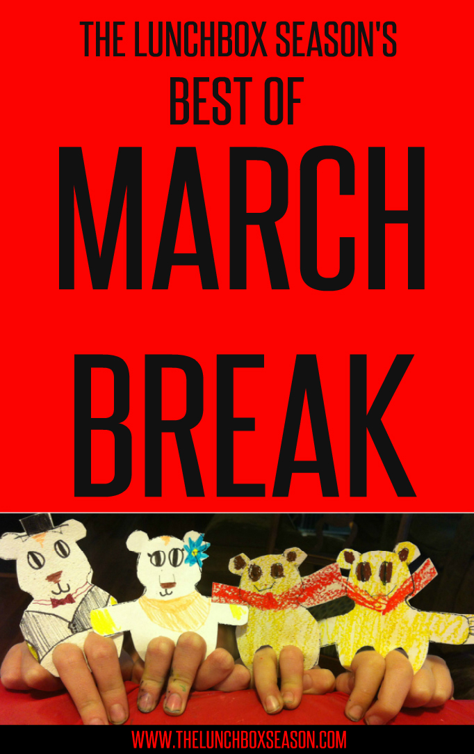 BEST OF MARCH BREAK