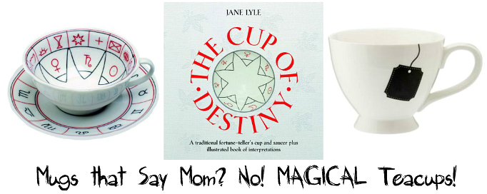 Mother's Day Gift Ideas I - Mugs that say mom? No! Magical Tea Cups!