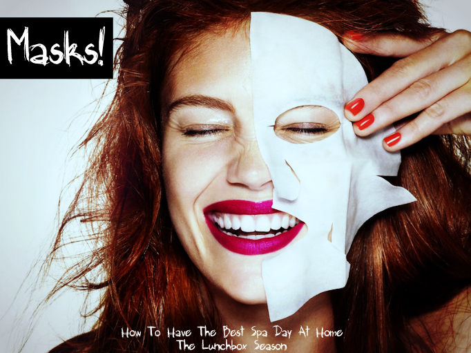 Masks! How to Have the Best Spa Day at Home