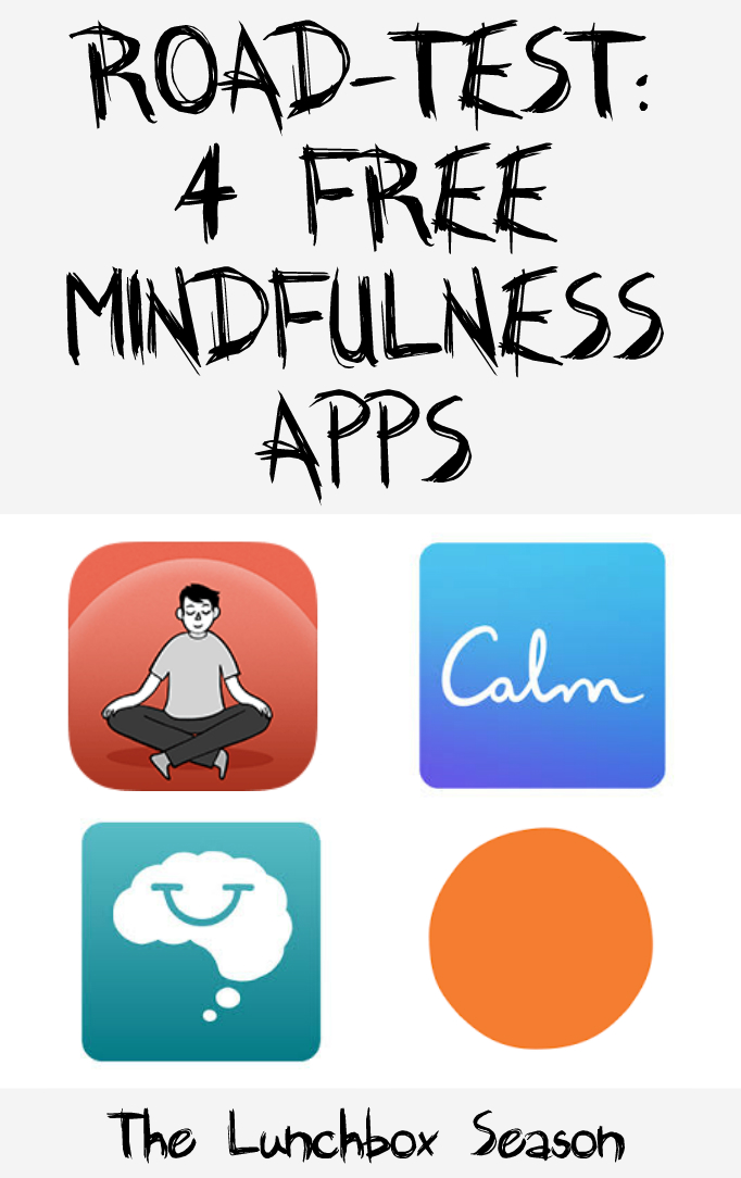 Road-Test: Four Free Mindfulness Apps | THE LUNCHBOX SEASON