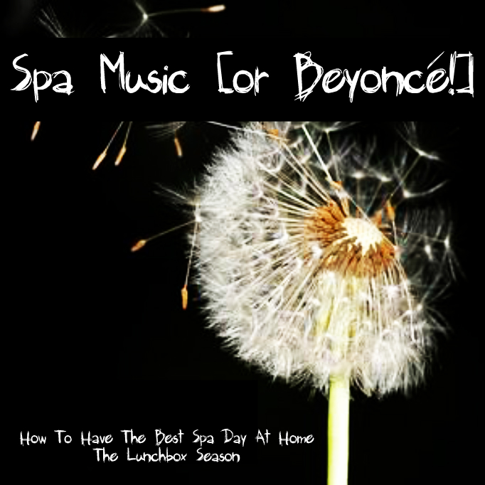 Spa Music or Beyonce How to Have the Best Spa Day at Home