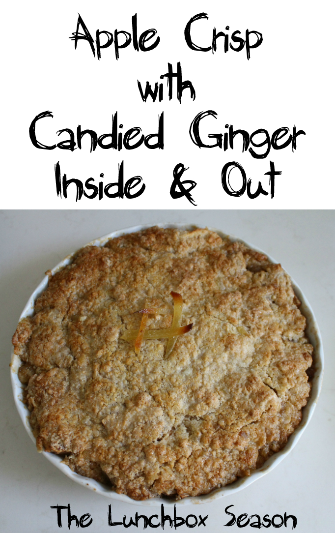 Apple Crisp with Candied Ginger Inside and Out