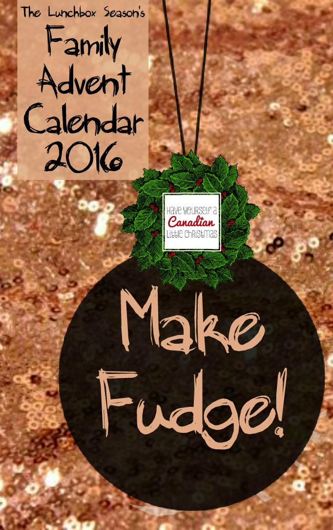 have-yourself-a-canadian-little-christmas-featurette-the-lunchbox-seasons-family-advent-calendar-make-fudge-penuche-recipe